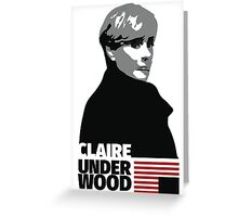 House of Cards – Claire Underwood (Robin Wright) Greeting Card