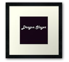 Dragon Slayer - My Dream Job Framed Print
