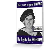 Dutch Sailor -- This Man Is Your Friend Greeting Card