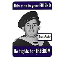 Dutch Sailor -- This Man Is Your Friend Photographic Print