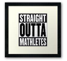 Straight Outta Mathletes Framed Print