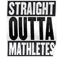 Straight Outta Mathletes Poster