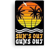 Suns out guns out suns geek funny nerd Canvas Print