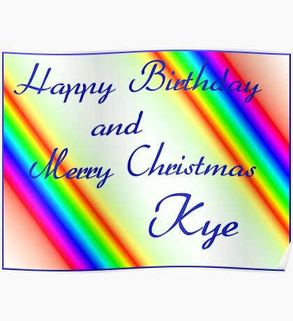 Happy Birthday and Merry Christmas Kye Poster