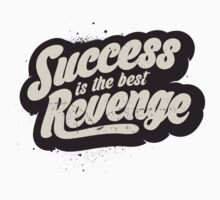 SUCCESS IS THE BEST REVENGE Kids Tee