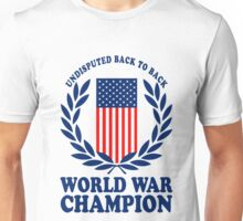Undisputed world war champions geek funny nerd Unisex T-Shirt