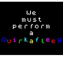 ZX Spectrum - We must perform a Quirkafleeg Photographic Print