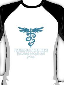 Veterinary medicine because people are gross geek funny nerd T-Shirt