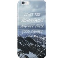 Climb the mountains iPhone Case/Skin