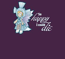 So Happy I could Die T-Shirt