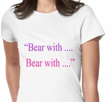 Bear With ... Bear With Womens Fitted T-Shirt