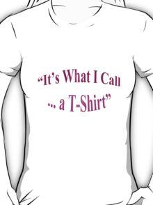 It's What I Call .... a T-Shirt T-Shirt