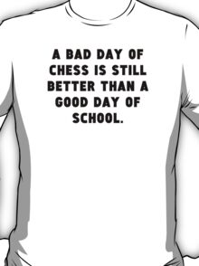 A Bad Day Of Chess T-Shirt