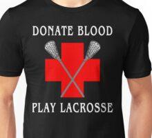"Lacrosse ""Donate Blood Play Lacrosse"" Unisex T-Shirt"