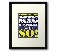 Stop Sounding Stupid Framed Print