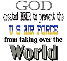 God, Beer & the U. S. Air Force Photographic Print