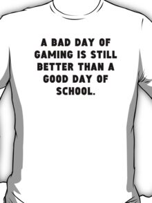 A Bad Day Of Gaming T-Shirt