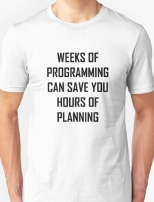 Plan your programming. Unisex T-Shirt