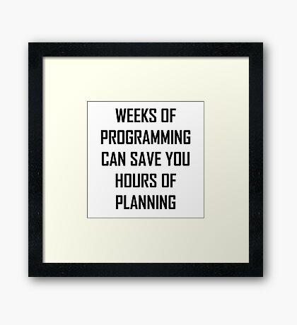 Plan your programming. Framed Print