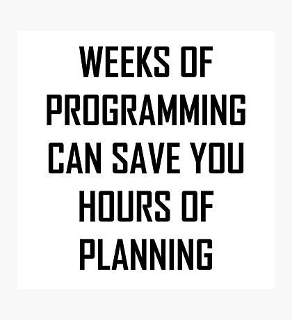 Plan your programming. Photographic Print