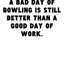 A Bad Day Of Bowling by GiftIdea