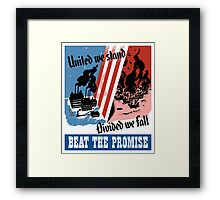 United We Stand Divided We Fall -- WWII Framed Print