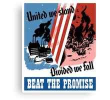 United We Stand Divided We Fall -- WWII Canvas Print