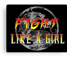 Fight like a girl...Mortal Kombat Canvas Print