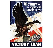 Victory - Now You Can Invest In It - WWII Photographic Print