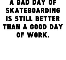 A Bad Day Of Skateboarding by GiftIdea