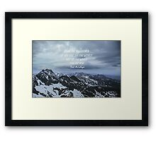 Climb the mountains Framed Print
