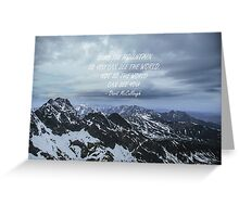 Climb the mountains Greeting Card