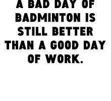 A Bad Day Of Badminton by GiftIdea