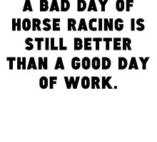A Bad Day Of Horse Racing by GiftIdea