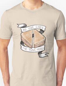 No One Likes The Tuna Here T-Shirt