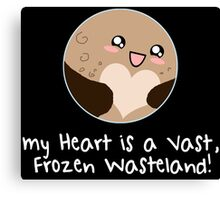 Pluto: My Heart is a Frozen Wasteland! Canvas Print