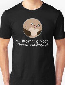Pluto: My Heart is a Frozen Wasteland! Unisex T-Shirt