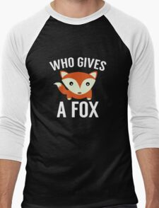 Who Gives A Fox Men's Baseball ¾ T-Shirt