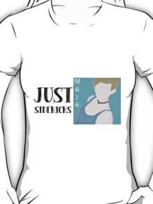 Just Sidekicks - Maia T-Shirt
