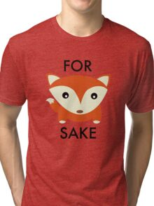 For Fox Sake Tri-blend T-Shirt