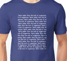 You're cooler than in white Unisex T-Shirt