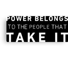 Power Belongs To The People That Take It (Mr.Robot) Canvas Print