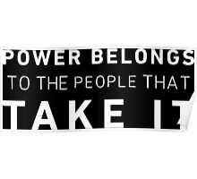 Power Belongs To The People That Take It (Mr.Robot) Poster