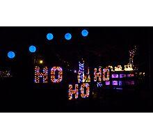 Ho Ho Ho! Merrrrry Christmas!! - Milton, Ontario Photographic Print