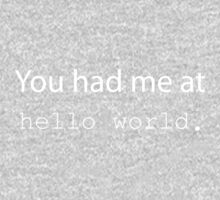 "You had me at ""Hello World"". (Dark edition) Kids Clothes"