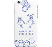 Robots Are People Too iPhone Case/Skin