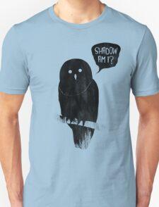 Shadow Am I? T-Shirt