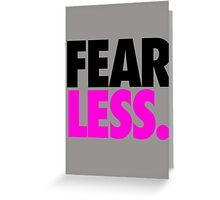 FEAR LESS. Greeting Card