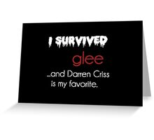 I survived Glee (Darren Criss) Greeting Card