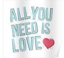 All You Need Is Love - Aqua Poster